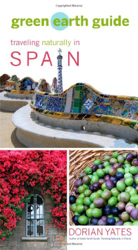 Green Earth Guide: Traveling Naturally in Spain