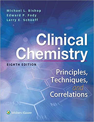 Clinical Chemistry: Principles, Techniques, Correlations