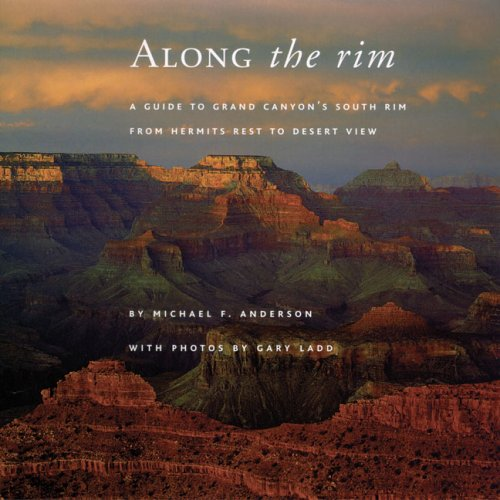 Along the Rim: A Guide to Grand Canyon's South Rim, Second Edition (Grand Canyon Association) (Best Description Of The Grand Canyon)