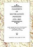 img - for Passports of Southeastern Pioneers, 1770-1823: Indian, Spanish and Other Land Passports for Tennessee, Kentucky, Georgia, Mississippi, Virginia, North and South Carolina book / textbook / text book