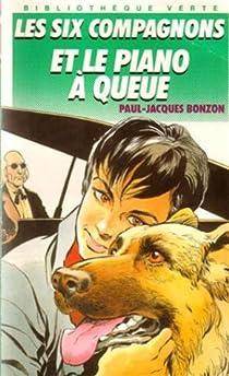 Les Six Compagnons, tome 7 : Les Six compagnons et le piano à queue par Bonzon