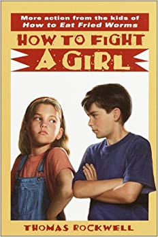 How to fight a girl thomas rockwell 9780440401117 amazon books how to fight a girl ccuart Choice Image