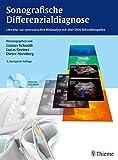 Sonografische Differenzialdiagnose: Lehratlas zur systematischen Bildanalyse mit über 2800 Befundbeispielen