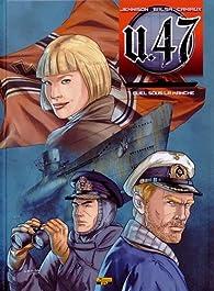 U.47, tome 7 : Duel dans la Manche par Gerardo Balsa