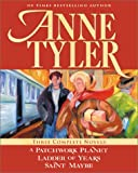 Image of Anne Tyler: Three Complete Novels: A Patchwork Planet * Ladder of Years * Saint Maybe