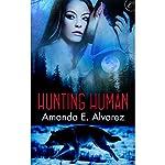 Hunting Human | Amanda E. Alvarez