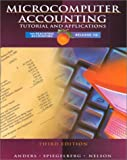 Microcomputer Accounting : Tutorial and Applications for Peachtree Accounting, Release 7.0., Anders, Gregory E. and Spiegelberg, Emma Jo, 0028047524