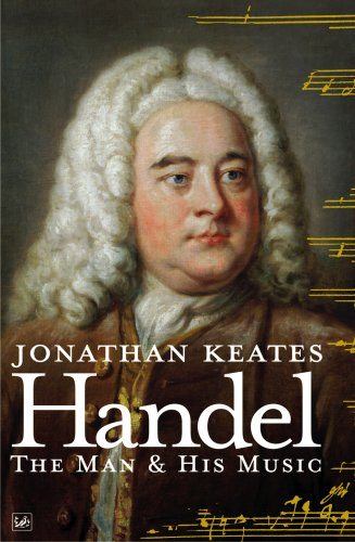 - Handel: The Man & His Music