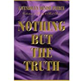 Nothing but the Truth, Gwendolyn D. Pierce, 0971119007