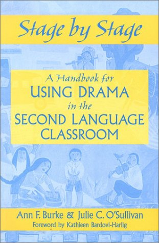 Stage by Stage: A Handbook for Using Drama in the Second Language Classroom (Of Drama Stages)