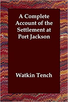 Book A Complete Account of the Settlement at Port Jackson