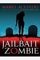 Jailbait Zombie (Felix Gomez Book 4)