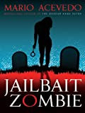 Front cover for the book Jailbait Zombie by Mario Acevedo