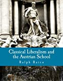 img - for Classical Liberalism and the Austrian School book / textbook / text book