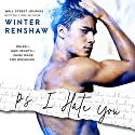 P.S. I Hate You Hörbuch von Winter Renshaw Gesprochen von: Victoria Mei, Wally Schrass