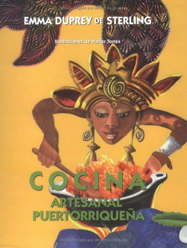 Cocina Artesanal Puertorriquena (Spanish Edition) by Emma Duprey de Sterling