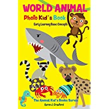 World Animal Photo Kid's Book: Early Learning Basic Concepts (The Animal Kids' Books Series Book 8) (English Edition)