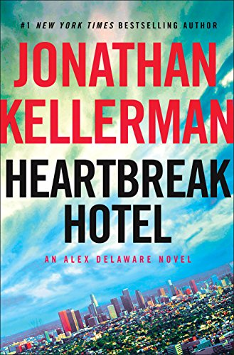 Heartbreak Hotel: An Alex Delaware Novel by [Kellerman, Jonathan]