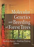 Molecular Genetics and Breeding of Forest Trees 9781560229582