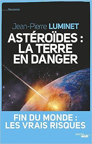 Book Astéroïdes : la Terre en danger : Fin du monde : les vraies raisons