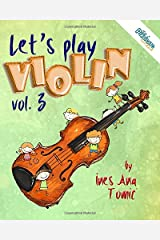 Let's Play Violin! 3: Textbook for Young Violin Players (The Pizzicato Method) Paperback