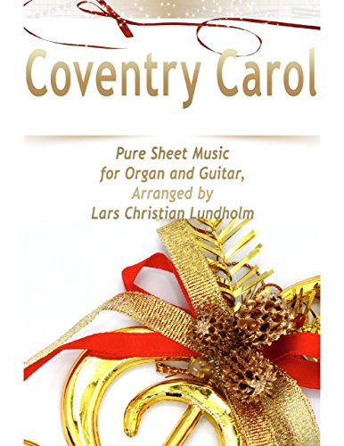 Coventry Carol Pure Sheet Music for Organ and Guitar, Arranged by Lars Christian Lundholm