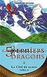 Les 5 derniers dragons, tome 6 : La Cité de glace par Dumais