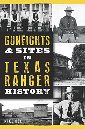 Gunfights & Sites in Texas Ranger History (Landmarks)
