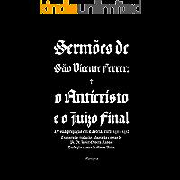 Sermões de São Vicente Ferrer: o Anticristo e o Juízo Final
