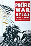 The Pacific War Atlas, David Smurthwaite, 0816032866