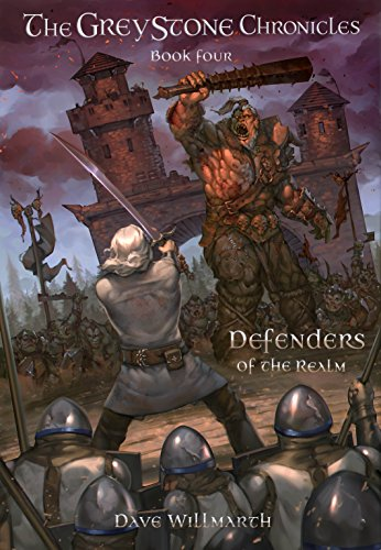 The Greystone Chronicles Book Four:  Defenders of the Realm ()