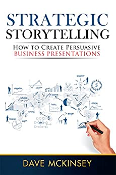 Amazon.com: Strategic Storytelling: How to Create