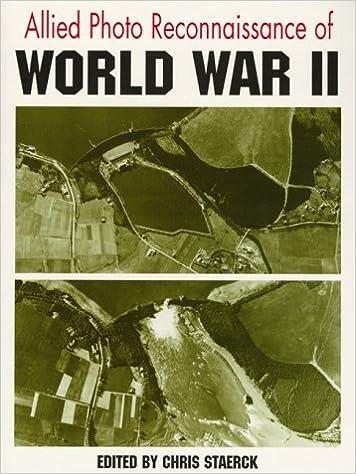 Allied Photo Reconnaisance Of World War Ii Chris Staerck