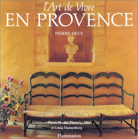 L'art de vivre en Provence Broché – 1 novembre 1998 Linda Dannenberg Pierre Moulin Pierre Le Vec Flammarion