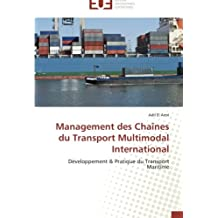 Management des Chaînes du Transport Multimodal International: Développement & Pratique du Transport Maritime