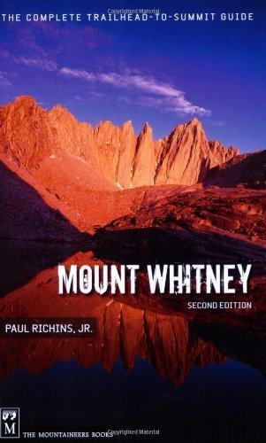 Mount Whitney: The Complete Trailhead-To-Summit Guide by Paul, Jr. Richins(April 13, 2008) Paperback