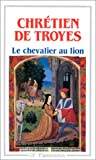 img - for Le Chevalier Au Lion (Garnier-Flammarion) (French Edition) book / textbook / text book