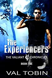 The Experiencers (The Valiant Chronicles) (Volume 1)