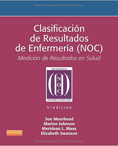 Descargar Libro Clasificación De Resultados De Enfermería - 5ª Edición Sue Moorhead Phd  Rn