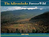 img - for The Adirondacks: Forever Wild (New York Geographic Series, No 1) book / textbook / text book