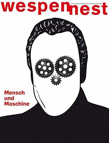 wespennest - zeitschrift für brauchbare texte und bilder: nummer 169 Mensch und Maschine