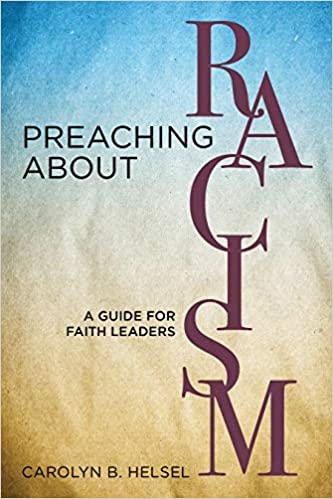 Preaching about Racism: A Guide for Faith Leaders: Carolyn B