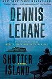 Shutter Island: A Novel: Written by Dennis Lehane, 2009 Edition, (Reprint) Publisher: Avon [Paperback]