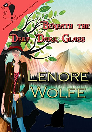Beneath the Deep Dark Glass: Unwilling Medium (Charmed Psychic Witch from Across the Veil Book 1) by [Wolfe, Lenore]