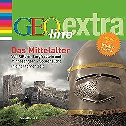 Das Mittelalter. Von Rittern, Burgfräulein und Minnesängern (GEOlino extra Hör-Bibliothek)