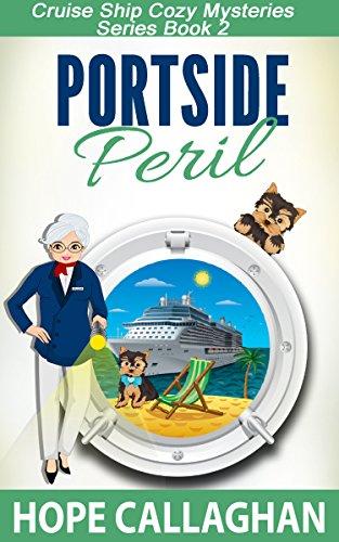 Cozy Cruiser - Portside Peril: A Cruise Ship Cozy Mystery (Cruise Ship Christian Cozy Mysteries Series Book 2)