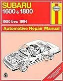Subaru 1600 and 1800 1980 Thru 1994, Larry Holt and John Haynes, 1563922037