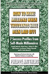 How to Make Millions When Thousands Have Been Laid Off Paperback