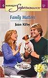 Family Matters, Joan Kilby, 0373712243