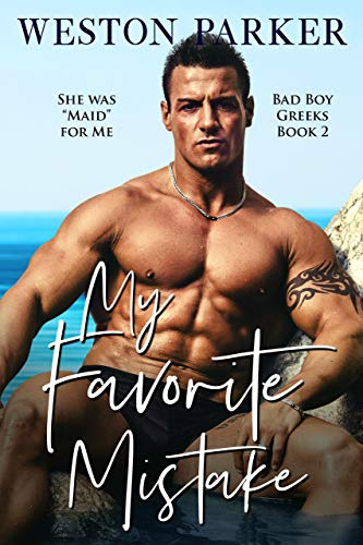 99¢ - My Favorite Mistake (Bad Boy Greeks Book 2)